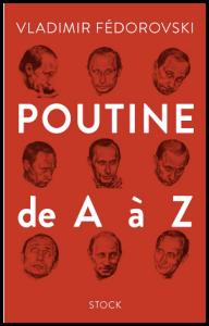 Poutine de A à Z - Vladimir Fédorovski - Livres 2018-06-10 16-40-25